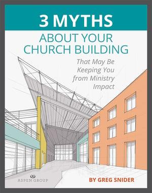 3-myths-about-your-church-building-cvr